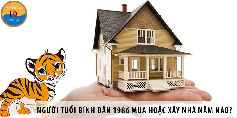 Người tuổi Bính Dần 1986 mua hoặc xây nhà năm nào tốt nhất?