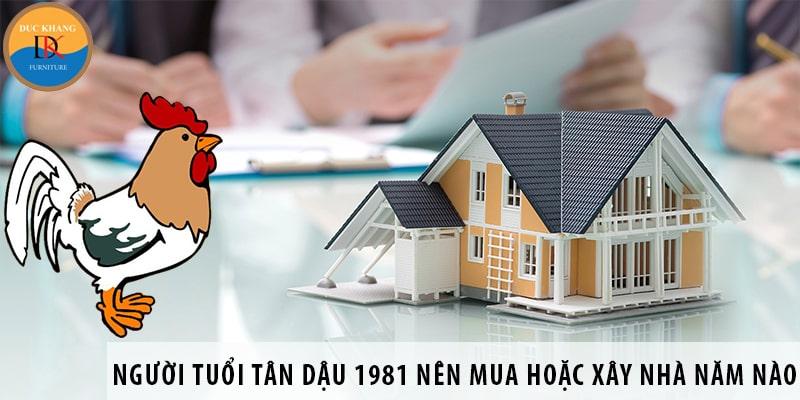 Người tuổi Tân Dậu 1981 nên mua hoặc xây nhà năm nào?